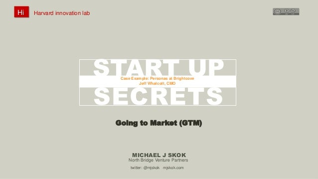 Harvard innovation lab : Michael J Skok : Startup Secrets : Go To MarketHi 1 #innovationlab @mjskok #startupsecrets www.mj...