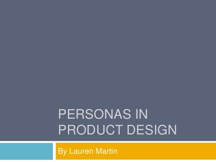 Personas in Product Design<br />By Lauren Martin<br />