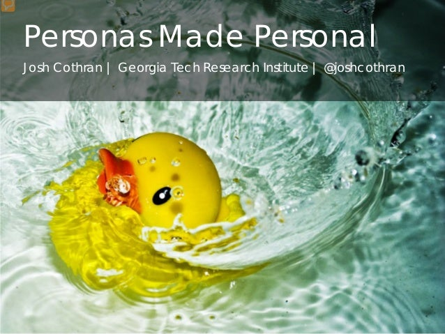 Personas Made PersonalJosh Cothran | Georgia Tech Research Institute | @joshcothran