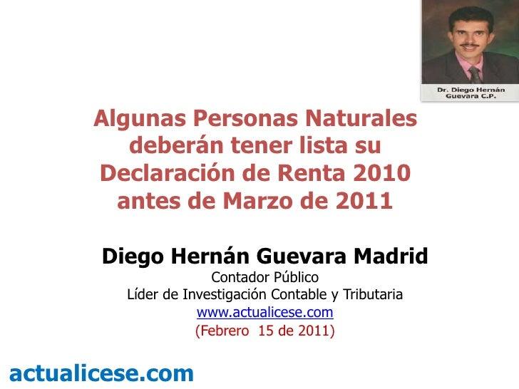 Algunas Personas Naturales deberán tener lista su Declaración de Renta 2010 antes de Marzode 2011<br />Diego Hernán Guevar...