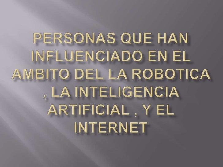   La Robótica es una ciencia o rama de la tecnología, que estudia    el diseño y construcción de máquinas capaces de des...