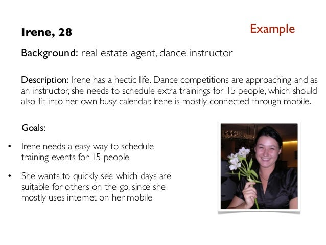 Irene, 28                                                    Example    Background: real estate agent, dance instructor   ...
