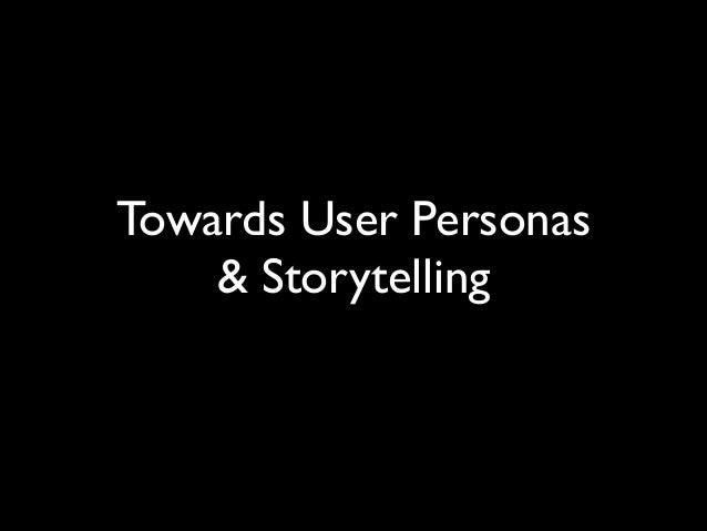 Towards User Personas  & Storytelling