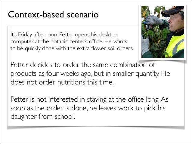 It's Friday afternoon. Petter opens his desktop   computer at the botanic center's office. He wants  to be quickly done w...