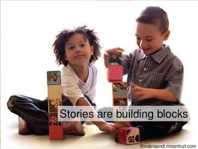 Stories are building blocks Kindersandi.moonfruit.com