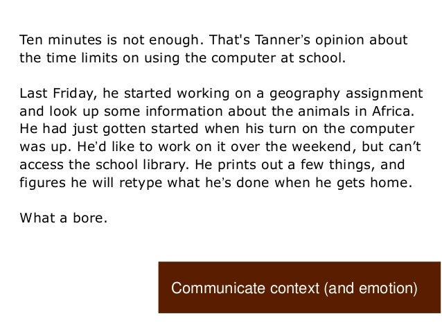 Ten minutes is not enough. That's Tanner's opinion about the time limits on using the computer at school. Last Friday, he ...