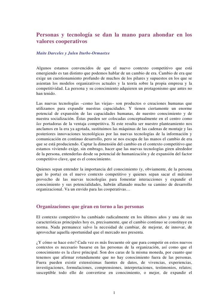 Personas y tecnología se dan la mano para ahondar en losvalores cooperativosMaite Darceles y Julen Iturbe-OrmaetxeAlgunos ...