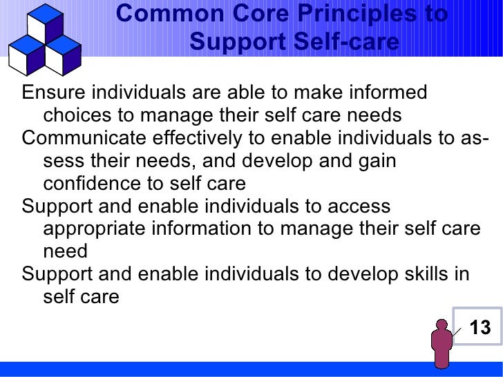 Common Core Principles to              Support Self-careEnsure individuals are able to make informed  choices to manage th...