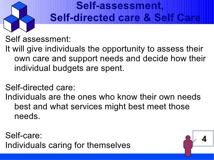 Self-assessment,            Self-directed care & Self CareSelf assessment:It will give individuals the opportunity to asse...