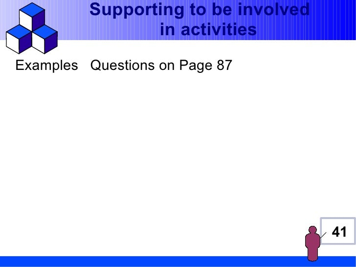 Supporting to be involved                in activitiesExamples Questions on Page 87                                     41