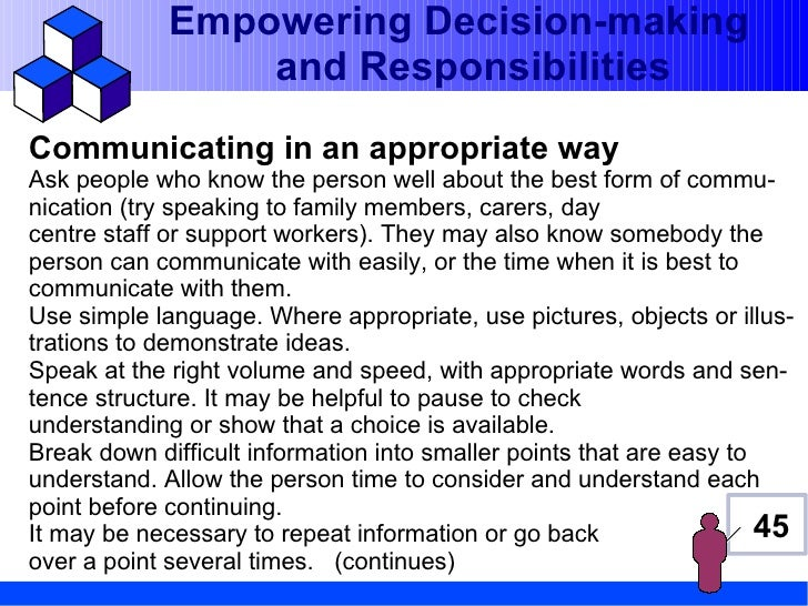 Empowering Decision-making                 and ResponsibilitiesCommunicating in an appropriate wayAsk people who know the ...