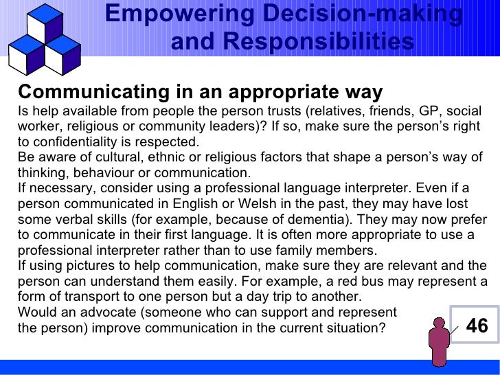 Empowering Decision-making                  and ResponsibilitiesCommunicating in an appropriate wayIs help available from ...