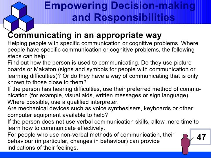 Empowering Decision-making                  and ResponsibilitiesCommunicating in an appropriate wayHelping people with spe...