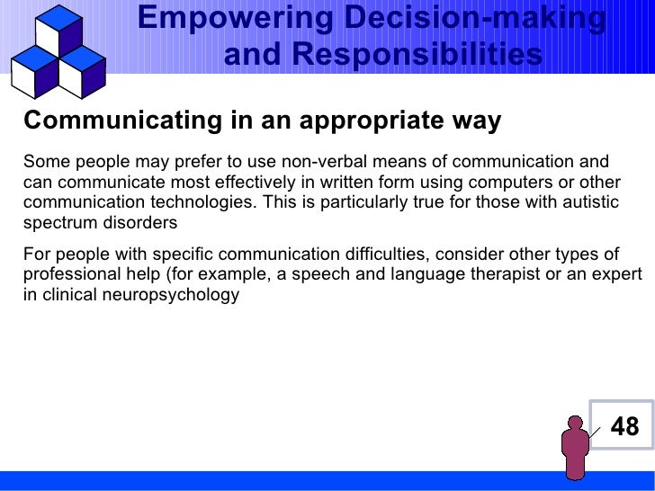 Empowering Decision-making                  and ResponsibilitiesCommunicating in an appropriate waySome people may prefer ...
