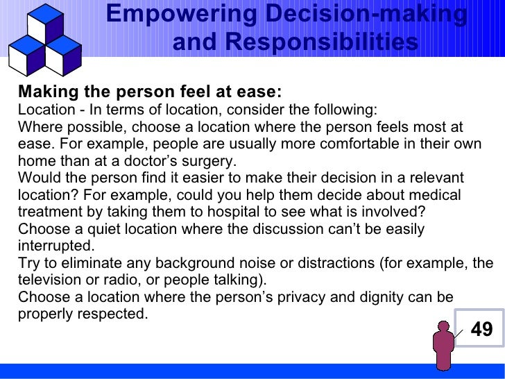 Empowering Decision-making                 and ResponsibilitiesMaking the person feel at ease:Location - In terms of locat...
