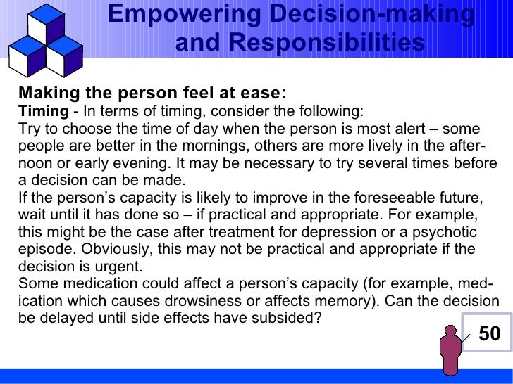 Empowering Decision-making                 and ResponsibilitiesMaking the person feel at ease:Timing - In terms of timing,...