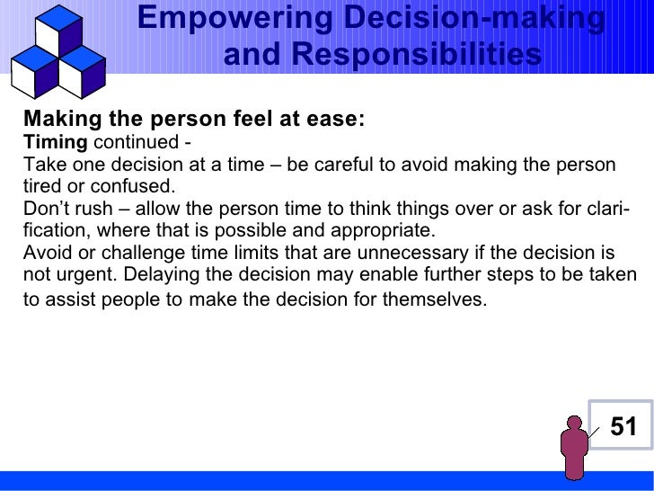Empowering Decision-making                 and ResponsibilitiesMaking the person feel at ease:Timing continued -Take one d...