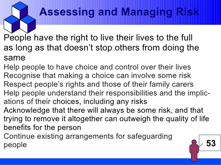 Assessing and Managing RiskPeople have the right to live their lives to the fullas long as that doesn't stop others from d...
