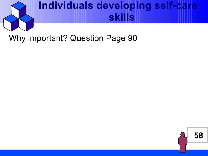 Individuals developing self-care                     skillsWhy important? Question Page 90                                ...