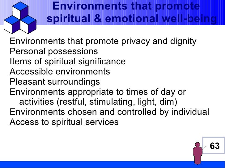 Environments that promote        spiritual & emotional well-beingEnvironments that promote privacy and dignityPersonal pos...