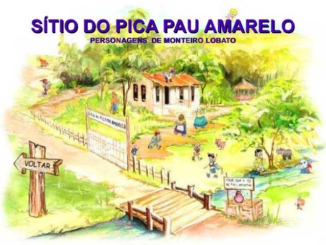 SÍTIO DO PICA PAU AMARELOSÍTIO DO PICA PAU AMARELOPERSONAGENS DE MONTEIRO LOBATOPERSONAGENS DE MONTEIRO LOBATO