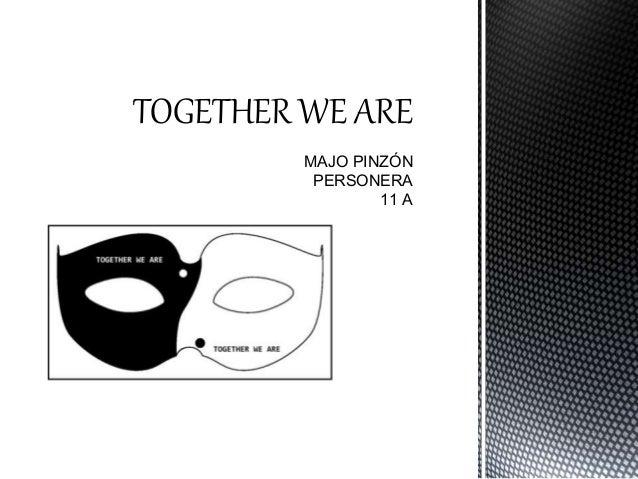 TOGETHER WE ARE MAJO PINZÓN PERSONERA 11 A