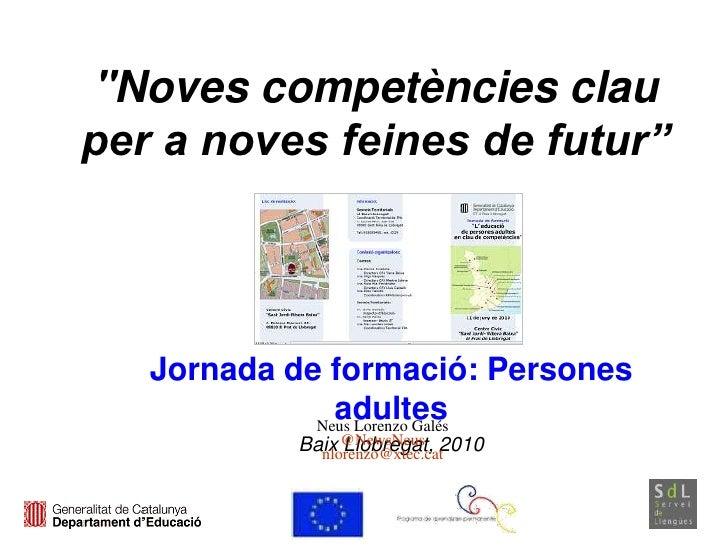 """""""Noves competències clau per a noves feines de futur""""        Jornada de formació: Persones                adultes         ..."""