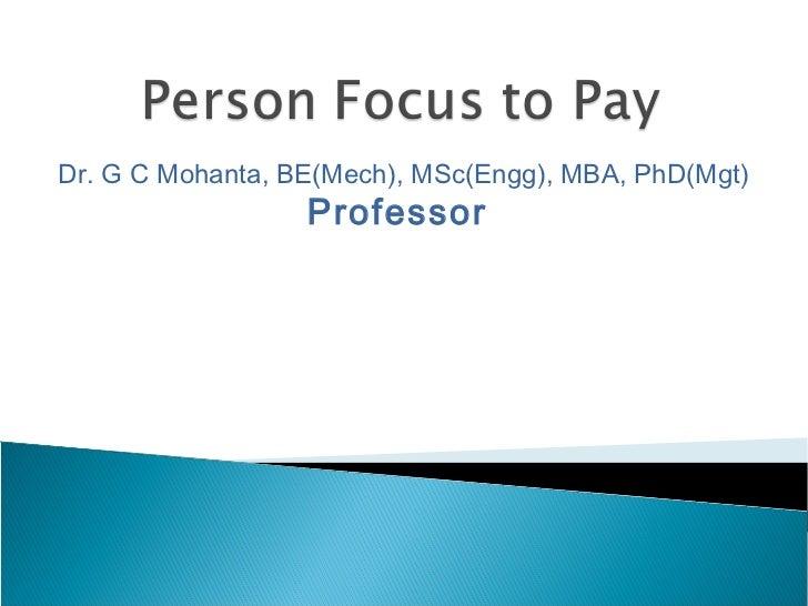 Dr. G C Mohanta, BE(Mech), MSc(Engg), MBA, PhD(Mgt)                  Professor