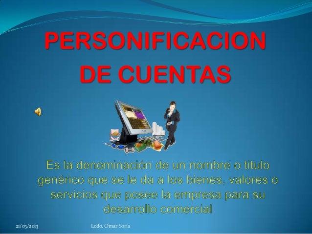 PERSONIFICACION               DE CUENTAS21/03/2013      Lcdo. Omar Soria