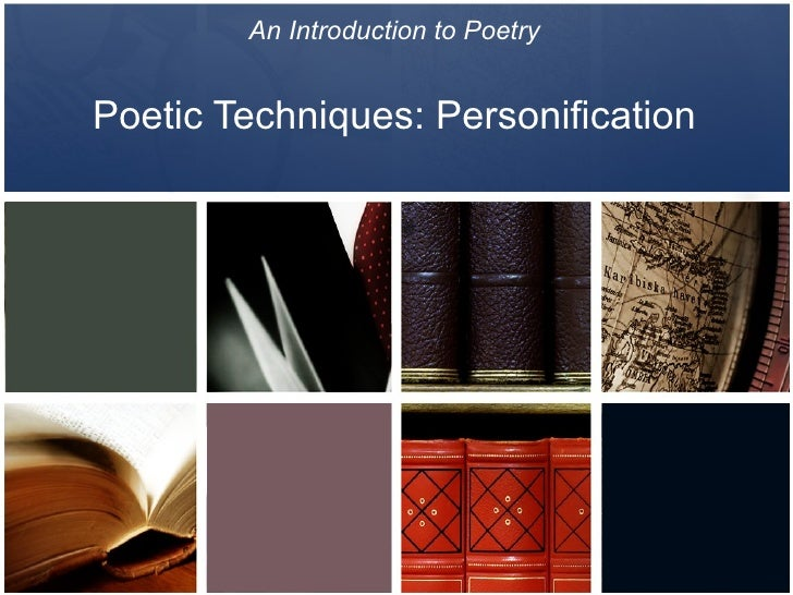 An Introduction to Poetry   Poetic Techniques: Personification