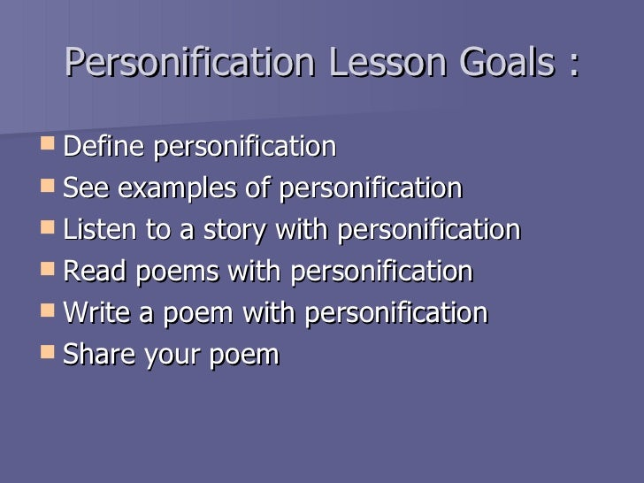 why the use of personification Using personification effectively in your poetry   why use personification  it's just easier to use familiar stuff.