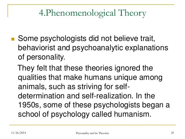 phenomenological approach to personality Carl rogers' person-centered psychotherapy theory is based directly on the phenomenal field personality theory of  approaches to the phenomenology of subjective .