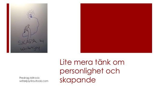 Lite mera tänk om personlighet och skapandePredrag Mitrovic write4joy@outlook.com