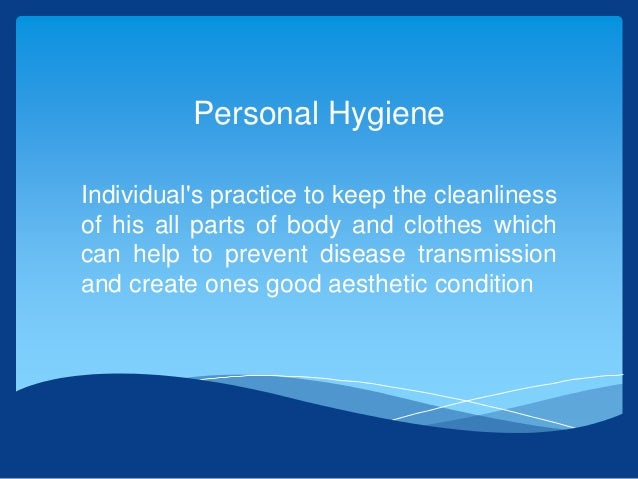 Support individuals to maintain personal hygiene