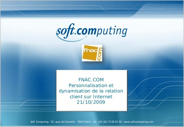 FNAC.COM                          Personnalisation et                       dynamisation de la relation                   ...