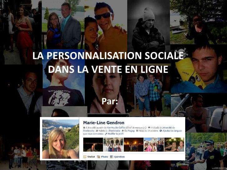Table des matières<br />2011-09-22<br />1<br />LA PERSONNALISATION SOCIALE<br />DANS LA VENTE EN LIGNE<br />Par:<br />