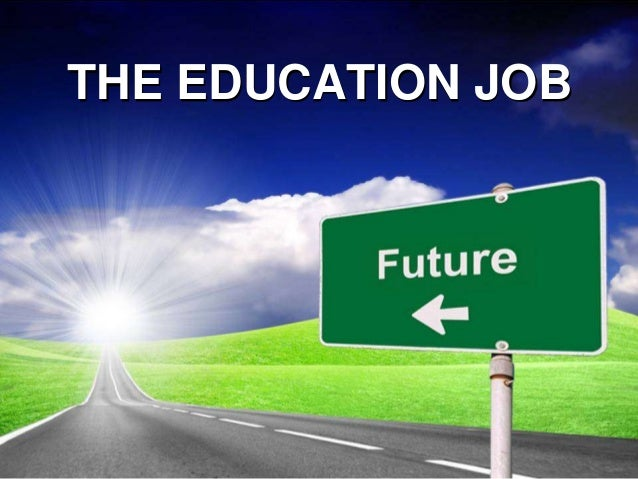 THE EDUCATION JOB