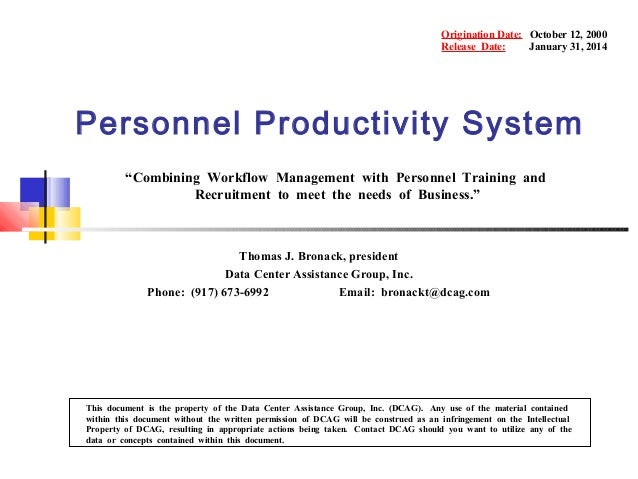 "Origination Date: October 12, 2000 Release Date: January 31, 2014  Personnel Productivity System ""Combining Workflow Manag..."