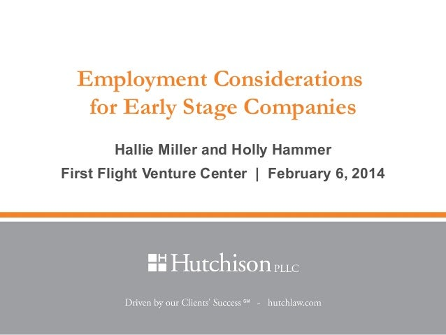 Employment Considerations for Early Stage Companies Hallie Miller and Holly Hammer First Flight Venture Center | February ...
