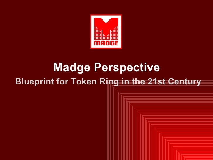 Madge Perspective   Blueprint for Token Ring in the 21st Century