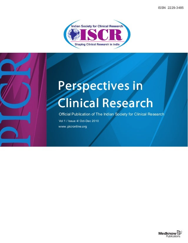ISSN 2229-3485 www .picronline.org Perspectives in Clinical Research Official Publication of The Indian Society for Clinic...