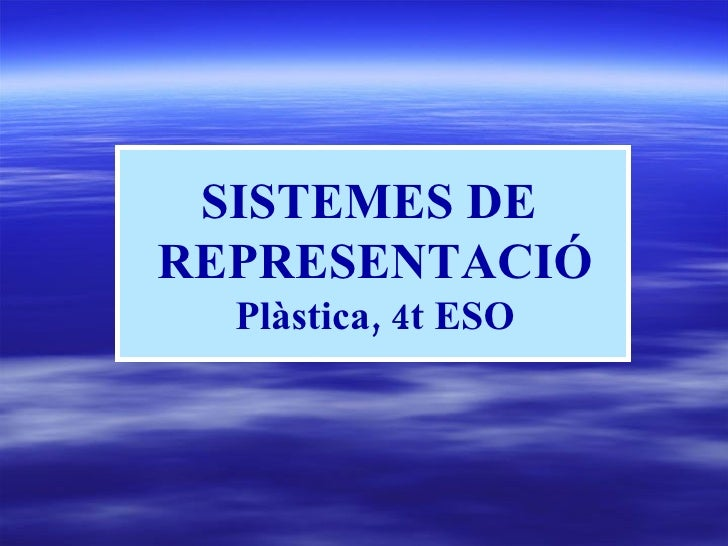 SISTEMES DE  REPRESENTACIÓ Plàstica, 4t ESO