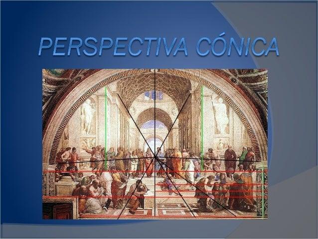 La perspectiva Cónica  La perspectiva cónica es un sistema de representación que nos permite  dibujar sobre el plano objet...