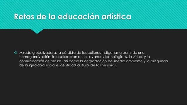 Perspectiva de la educación artística en el contexto Slide 3