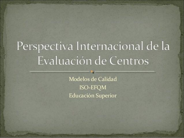 Modelos de Calidad ISO-EFQM Educación Superior