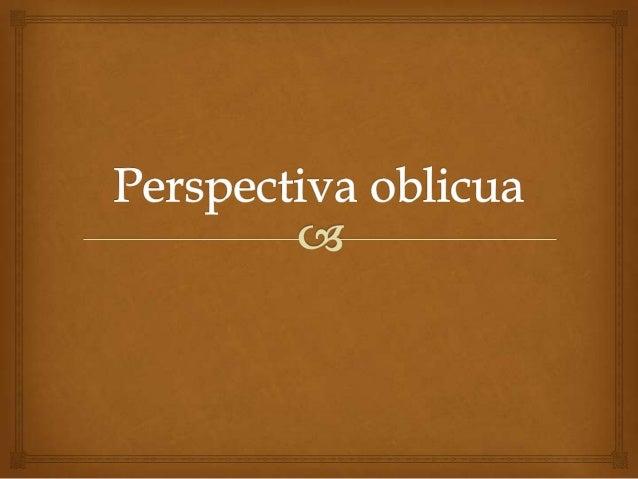 Definición   Sistema de proyección por el que un objeto tridimensional se representa mediante un dibujo en perspectiva e...