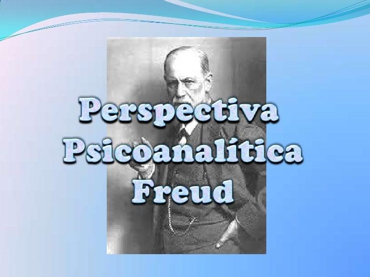 Perspectiva <br />Psicoanalítica<br />Freud<br />