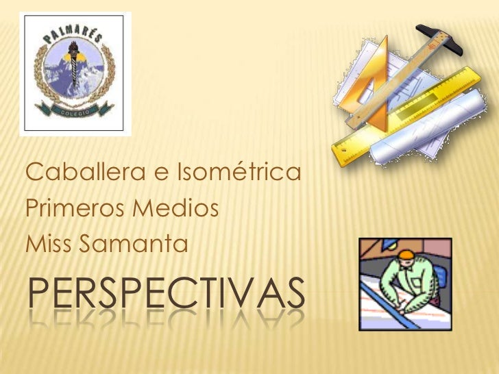 Caballera e Isométrica Primeros Medios Miss Samanta  PERSPECTIVAS