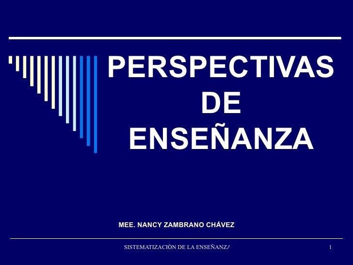 PERSPECTIVAS DE ENSEÑANZA MEE. NANCY ZAMBRANO CHÁVEZ