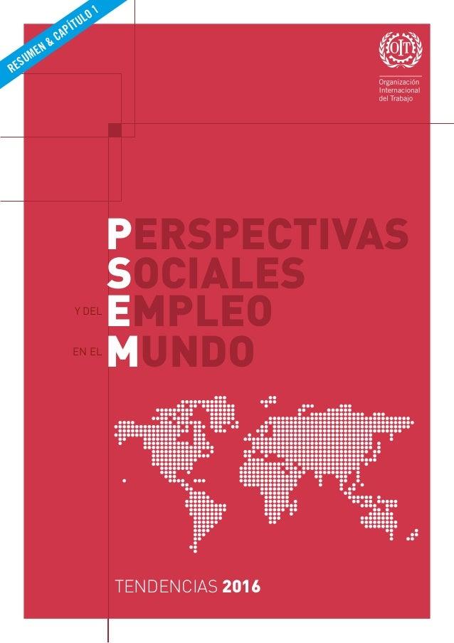 TENDENCIAS 2016 RESUMEN & CAPÍTULO 1 PERSPECTIVAS SOCIALES EMPLEO MUNDO Y DEL EN EL